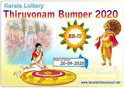 20.09.2020 Live Thiruvonam Bumper Result BR 75 2020