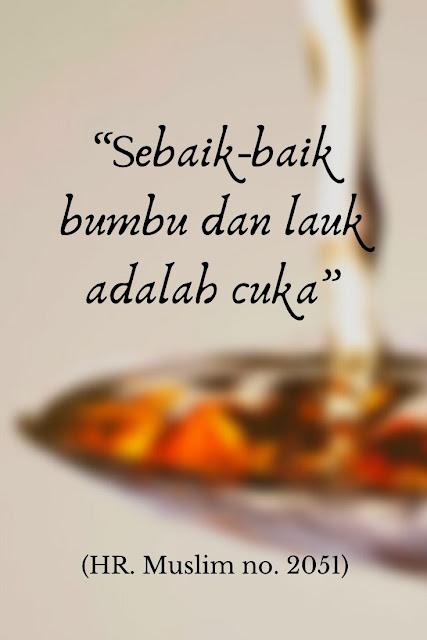 """""""Sebaik-baik bumbu dan lauk adalah cuka"""" (HR. Muslim no. 2051)"""