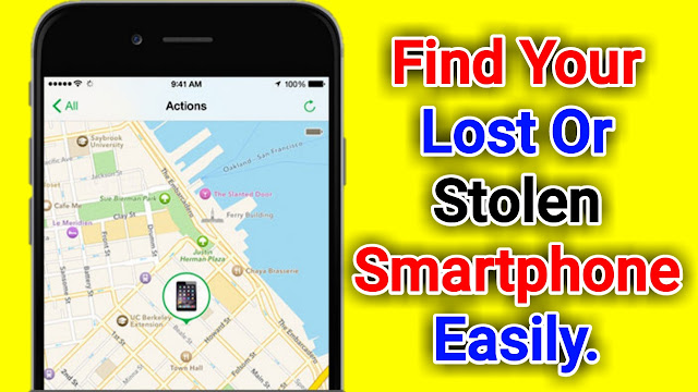 Find Your Lost Or Stolen Smartphone Easily.