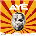 New Release : IRAWO - AYE [Prod. by K-vibez]
