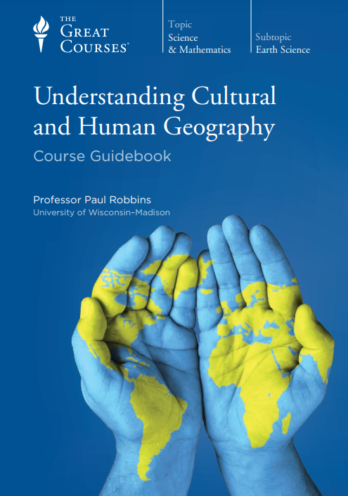 Understanding Cultural  and Human Geography  Course Guidebook