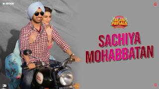 Sachiyan Mohabbatan Lyrics from Arjun Patiala - Diljit Dosanjh & Kriti Sanon