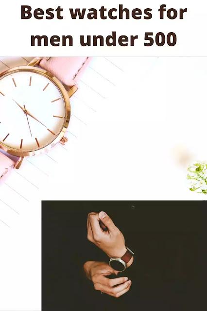 5 Best Wrist Watch for Men under 500-500 से कम में पुरुषों के लिए 5 सर्वश्रेष्ठ घड़ी