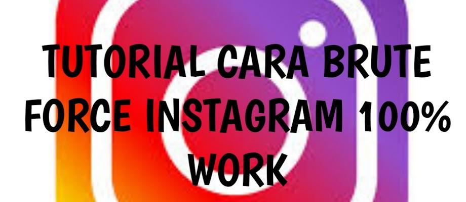 Tutorial Brute Force Instagram 100% Work (Hack IG)