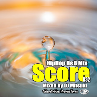 HipHop R&B Mix Score 032 Mixed By DJ Mitsuki