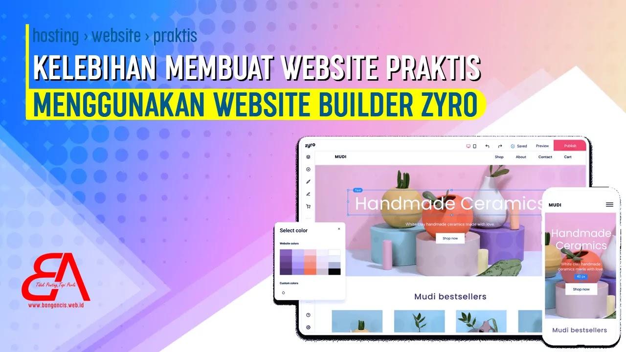 Kelebihan Membuat Website Praktis Menggunakan Website Builder Zyro