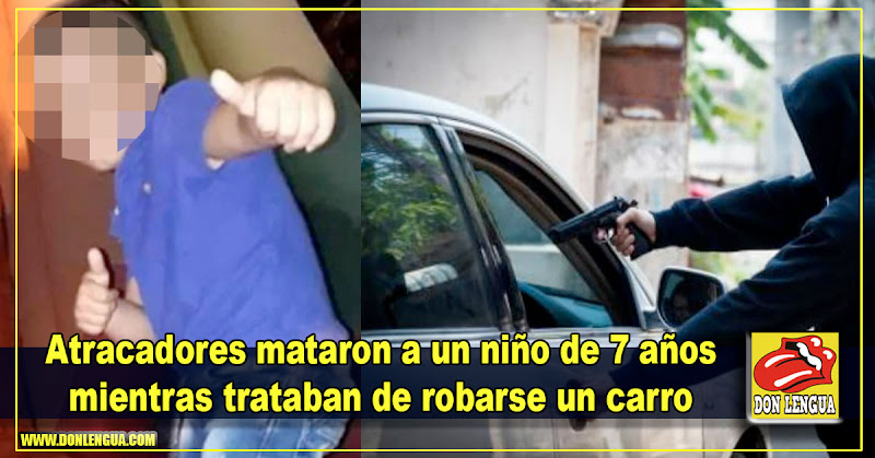Atracadores mataron a un niño de 7 años mientras trataban de robarse un carro