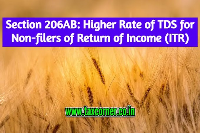 Section 206AB: Higher Rate of TDS for Non-filers of Return of Income (ITR)
