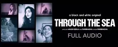 Through The Sea Lyrics - Paribhasa   Akash Goila