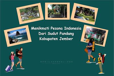 Menikmati Pesona Indonesia Dari Sudut Pandang Kabupaten Jember