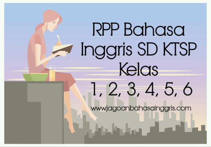 Rpp Bahasa Inggris Sd Ktsp Kelas 1 2 3 4 5 6 Sman 1 Tegineneng
