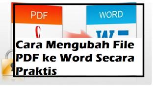 Cara Mengubah File PDF ke Word Secara Praktis