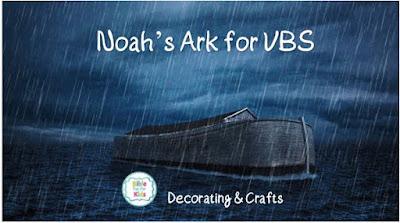 https://www.biblefunforkids.com/2019/08/noahs-ark-for-vbs.html