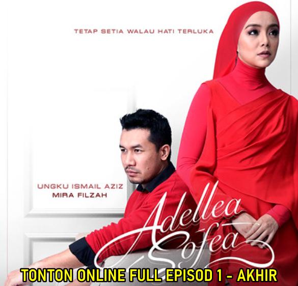 Tonton Drama Adellea Sofea Full Episode 1 Hingga Akhir