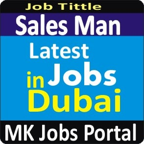 Sales Man Jobs Vacancies In UAE Dubai For Male And Female With Salary For Fresher 2020 With Accommodation Provided | Mk Jobs Portal Uae Dubai 2020