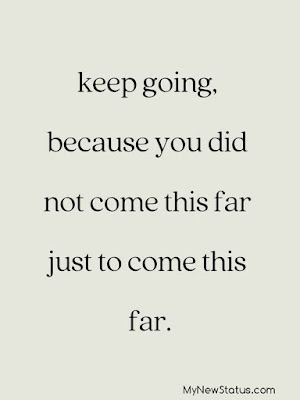 Keep going, because you did not come this far just to come this far. #MotivationalQuotes #Quotes #quotesoftheday MyNewStatus.com