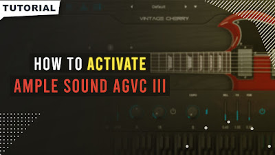 Tutorial Cara Crack Ample Sound AGVC III v3.1 (Vintage Cherry)
