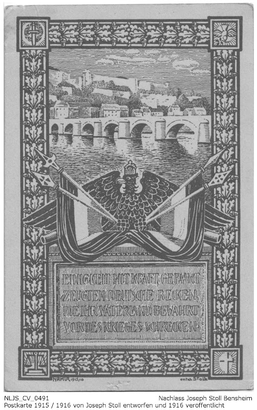 Von Joseph Stoll gestaltete Postkarte aus dem Ersten Weltkrieg. Motiv: Die Festung Namur mit der Brücke bei Sambre, unterlegt mit Reichsadler und Banner sowie dem Spruch: Einigkeit mit Kraft gepaart, zeugten deutsche Recken, die ihr Vaterland bewahrt, vor des Krieges schrecken.; Nachlass Joseph Stoll Bensheim, Stoll-Berberich 2016
