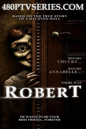 Robert (2015) 800MB Full Hindi Dual Audio Movie Download 720p Bluray thumbnail