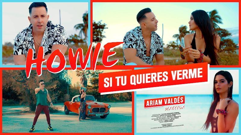 Howie - ¨Si tú quieres verme¨ - Videoclip - Director: Ariam V. Portal Del Vídeo Clip Cubano