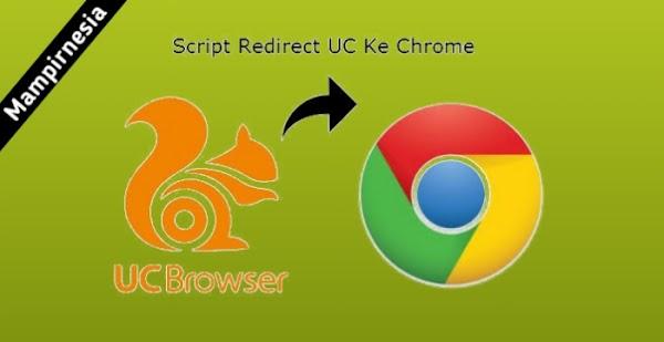 Cara Memasang Script UC Browser Redirect / Mengalihkan Ke Chrome