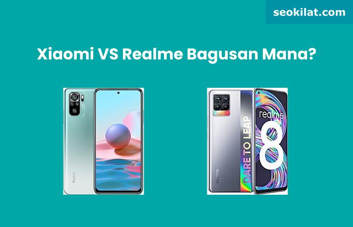 Xiaomi vs Realme Bagus Mana