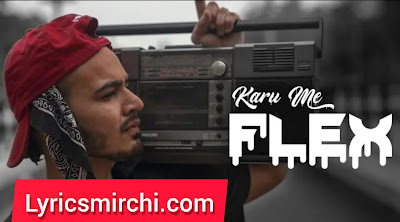 Karu me flex | Nitesh A.K.A Nick | Latest Hindi Rap Song 2020
