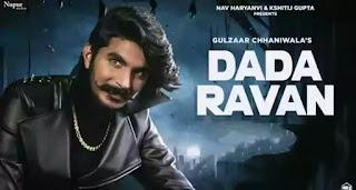 Gulzaar Chhaniwala - Dada Ravan Lyrics