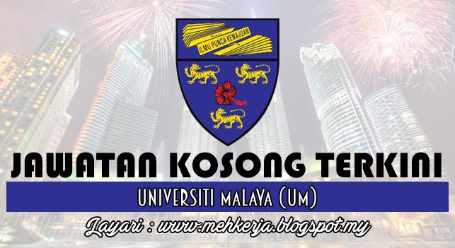 Jawatan Kosong Terkini 2016 di Universiti Malaya (UM)