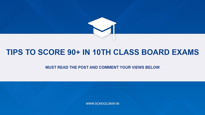 TIPS TO SCORE 90+ IN 10TH CLASS BOARD EXAMS