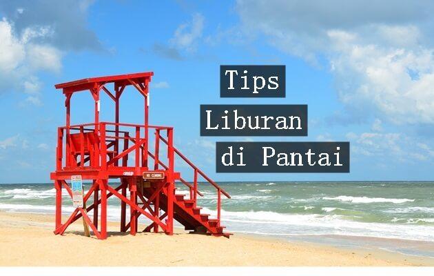 tips liburan di pantai