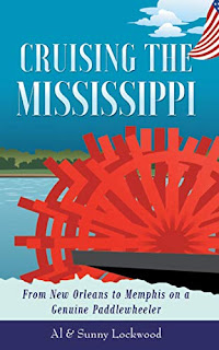 Cruising the Mississippi - from New Orleans to Memphis on a genuine paddlewheeler by Al & Sunny Lockwood