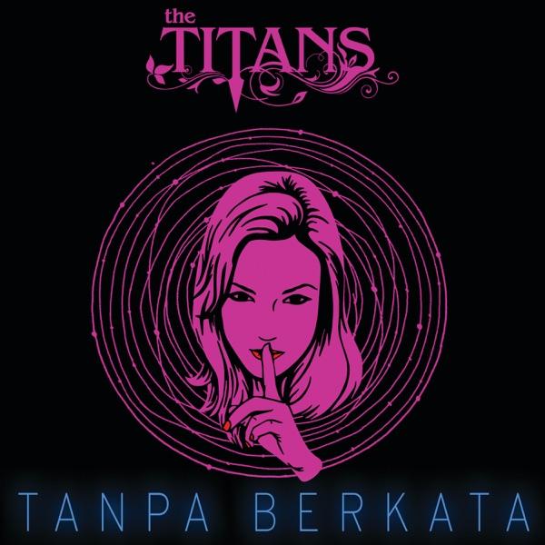 The Titans - Tanpa Berkata