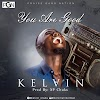 [NEW MUSIC] Mp3 + Lyrics: You Are Good  - Kelvin Onuku