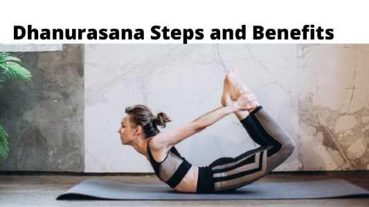 Dhanurasana steps and benefits