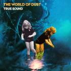 The World Of Dust: True Sound