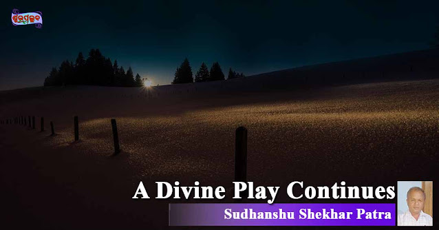 A Divine Play Continues