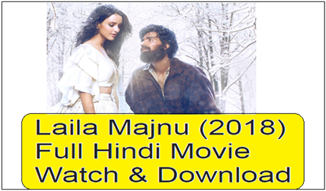 Laila Majnu (2018) Full Movie Watch & Download