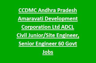 Andhra Pradesh Amaravati Development Corporation Ltd ADCL Civil/Site/Junior/Senior Engineer Vacancy