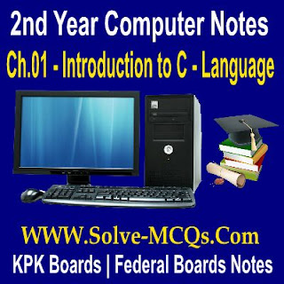 Introducing to C Language Notes 2nd Year Computer Scinece ICS F.Sc