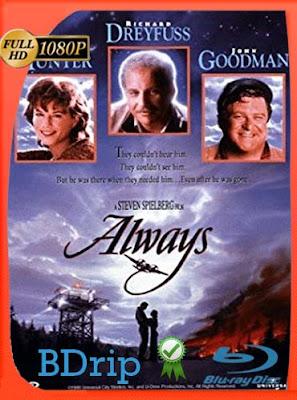 Para siempre ( Always ) (1989) 1080p BDRip Dual Audio Latino-Inglés [Subt. Esp][GoogleDrive] DizonHD