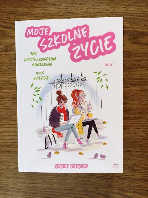 """Recenzje #115 - """"Moje szkolne życie"""" - okładka książki pt. """"Moje szkolne życie"""" - Francuski przy kawie"""