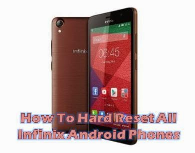 How to Hard Reset All Infinix Android Phones - The Genesis