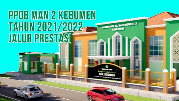 Info PPDB 2021 MAN 2 Kebumen