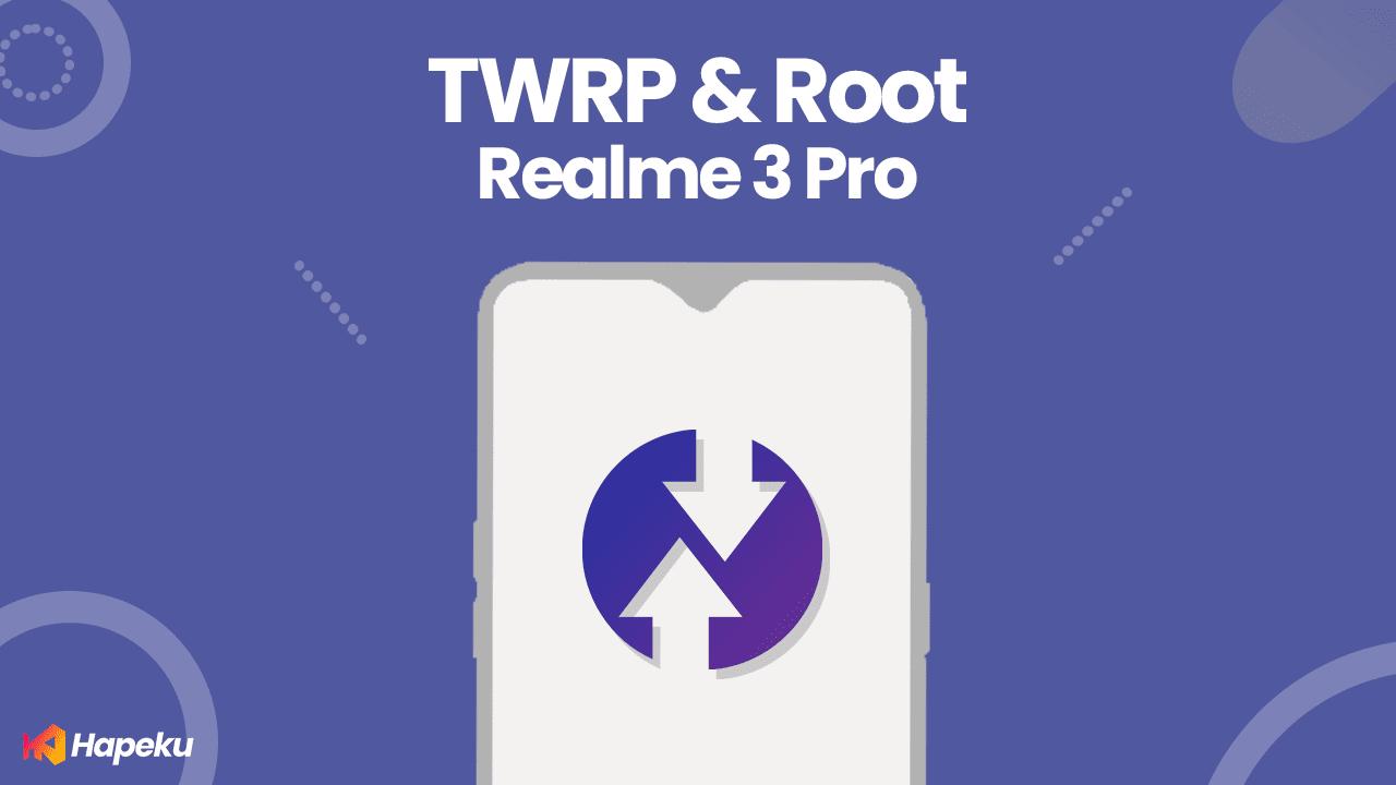 Cara Instal TWRP dan Root Realme 3 Pro [RMX1851]