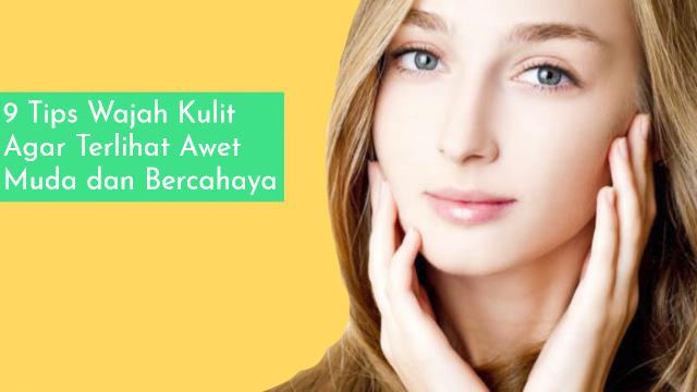 cara merawat wajah agar awet muda dan segar