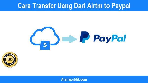Cara Transfer Uang Dari Airtm to Paypal