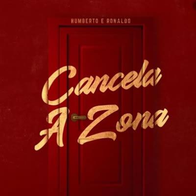 Humberto e Ronaldo - Cancela a Zona (Ao Vivo)