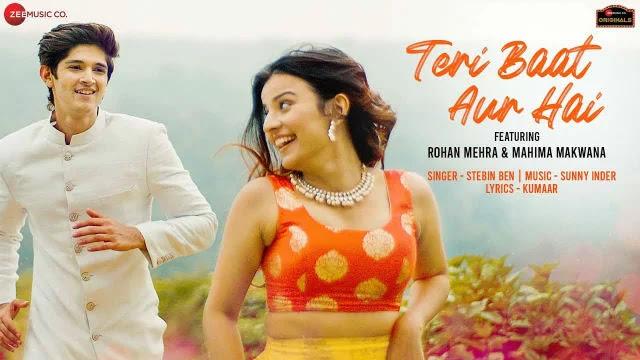 Teri Baat Aur Hai Lyrics - Stebin Ben  Kumaar  Zee Music Originals   Rohan Mehra, Mahima Makwana 