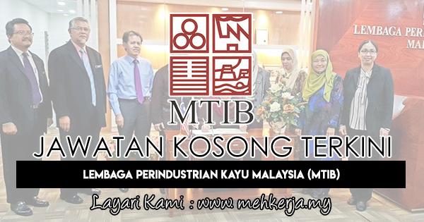 Jawatan Kosong Terkini 2018 di Lembaga Perindustrian Kayu Malaysia (MTIB)